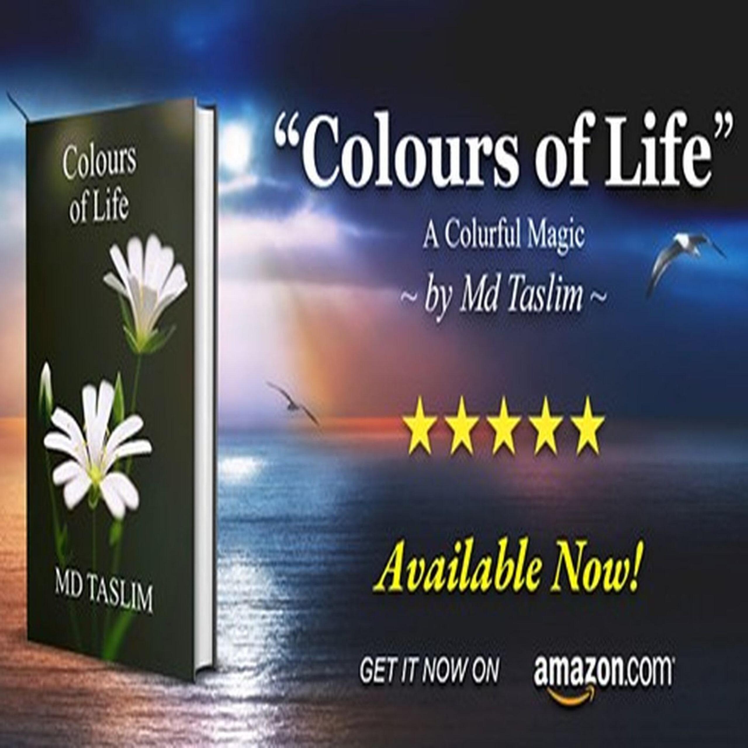 Colours of life. A colourful Magic. mdtaslim@yahoo.com